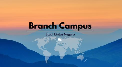 Apa yang dimaksud dengan kampus cabang/branch campus?